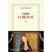 Vers la beauté / David Foenkinos / Gallimard