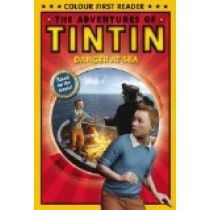 The Adventures of Tintin: Danger At Sea: Early Reader