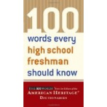 100 Words Every High School Freshman Should Know (American Heritage Dictionary)