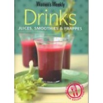 """Drinks: Juices, Smoothies and Frappes (""""Australian Women's Weekly"""")"""